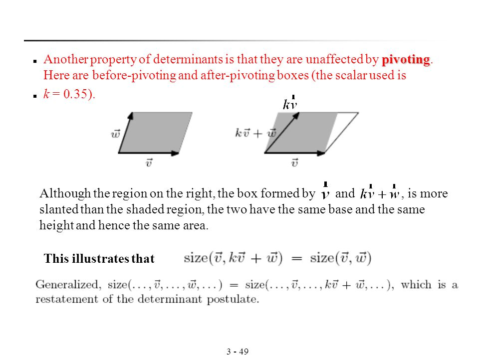 pivoting Another property of determinants is that they are unaffected by pivoting.
