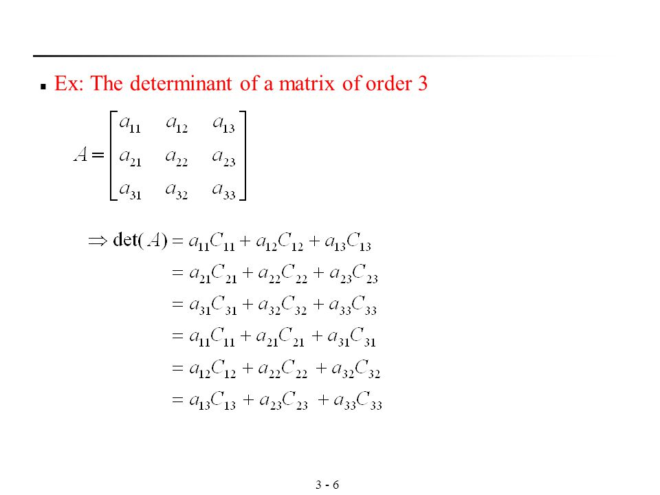 3 - 6 Ex: The determinant of a matrix of order 3