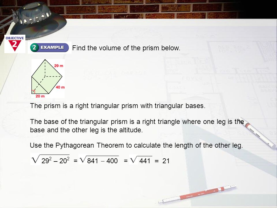 Find the volume of the prism below. The prism is a right triangular prism with triangular bases.