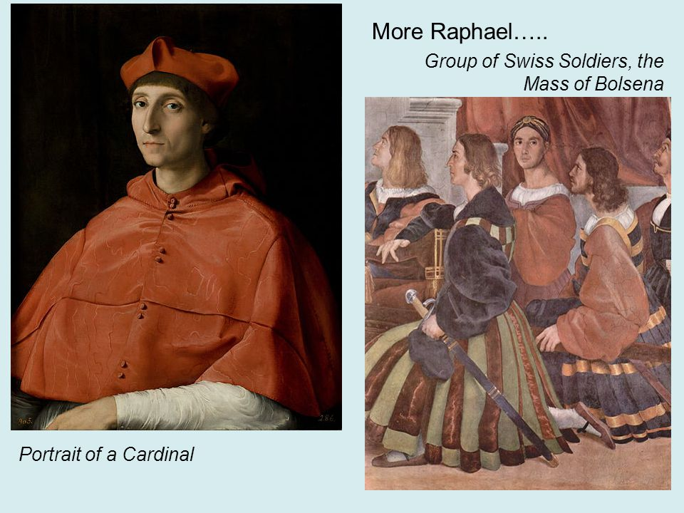 Group of Swiss Soldiers, the Mass of Bolsena Portrait of a Cardinal More Raphael…..