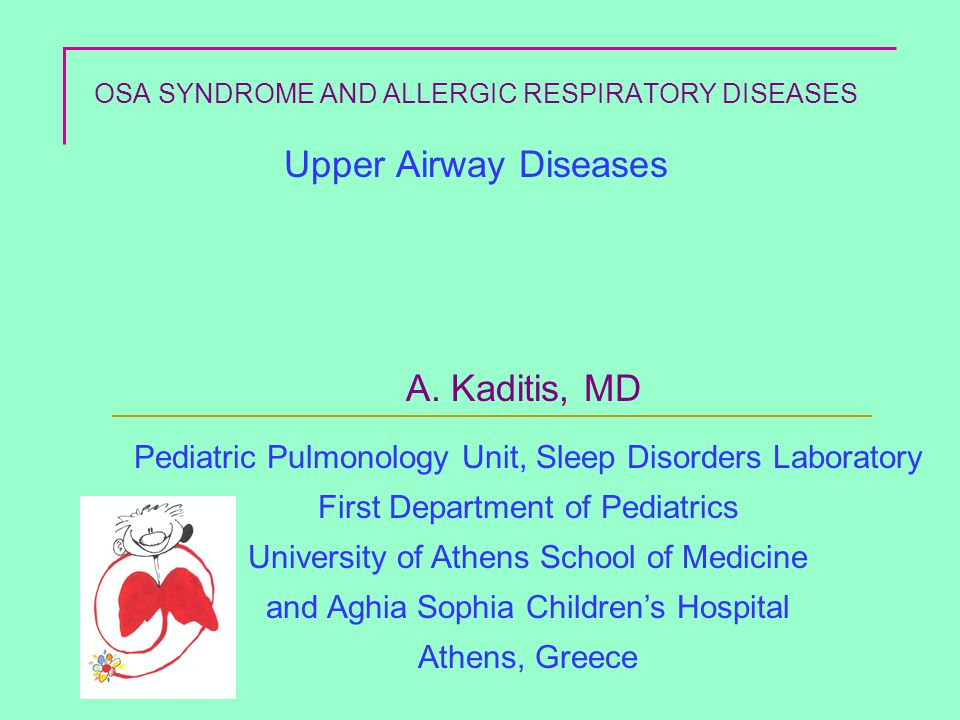 OSA SYNDROME AND ALLERGIC RESPIRATORY DISEASES Upper Airway Diseases A.