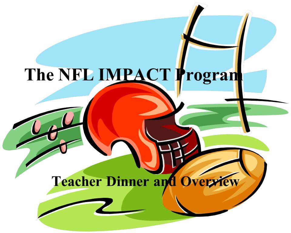 The NFL IMPACT Program Teacher Dinner and Overview