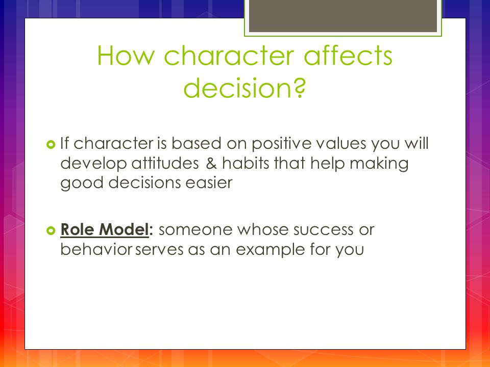 The importance of making good decisions?