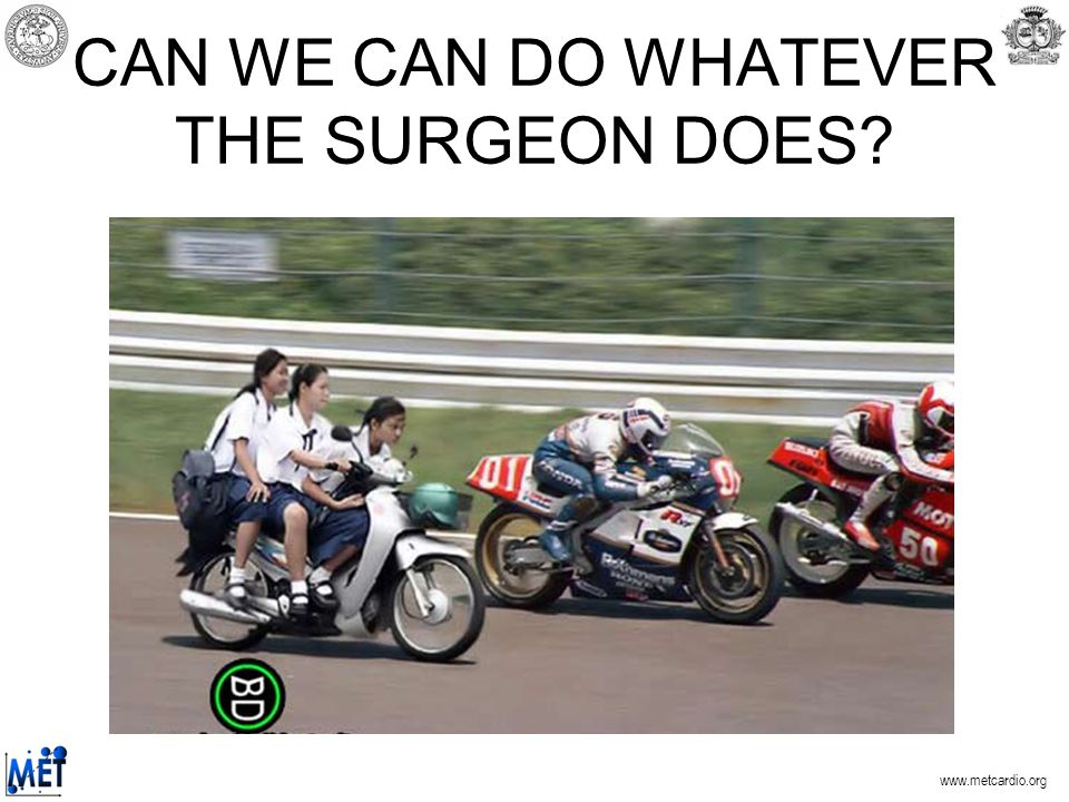 CAN WE CAN DO WHATEVER THE SURGEON DOES