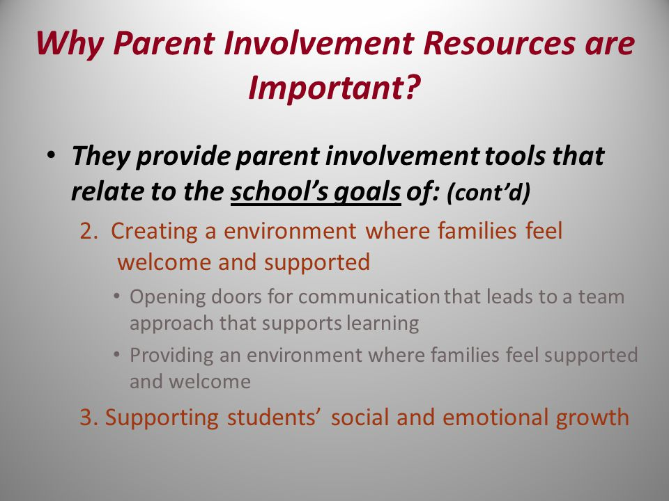 They provide parent involvement tools that relate to the school's goals of: (cont'd) 2.