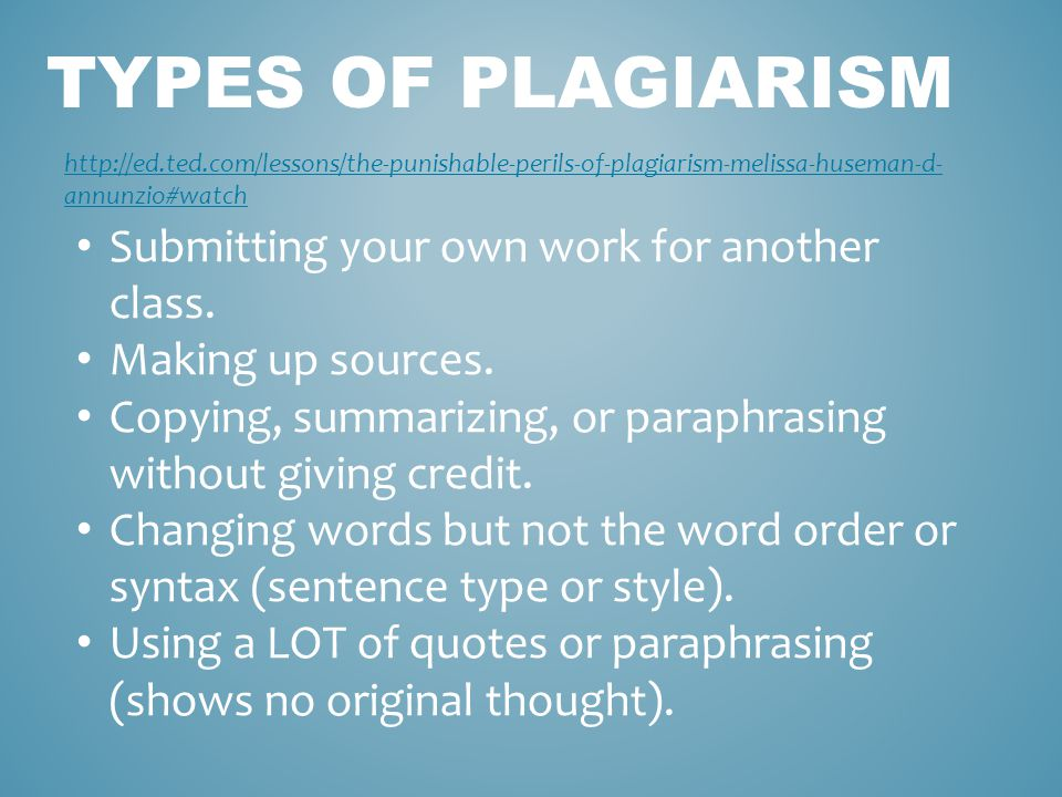 TYPES OF PLAGIARISM   annunzio#watch Submitting your own work for another class.