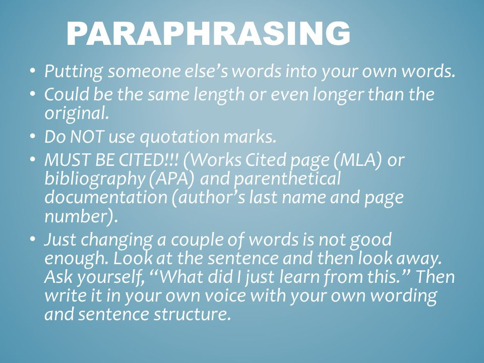 PARAPHRASING Putting someone else's words into your own words.