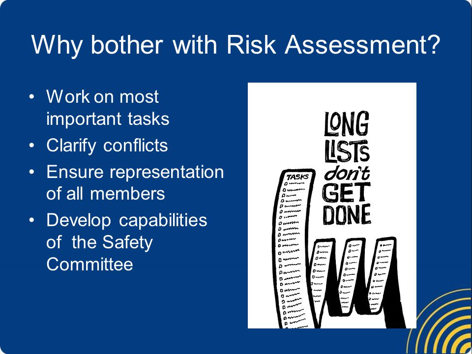 Why bother with Risk Assessment.