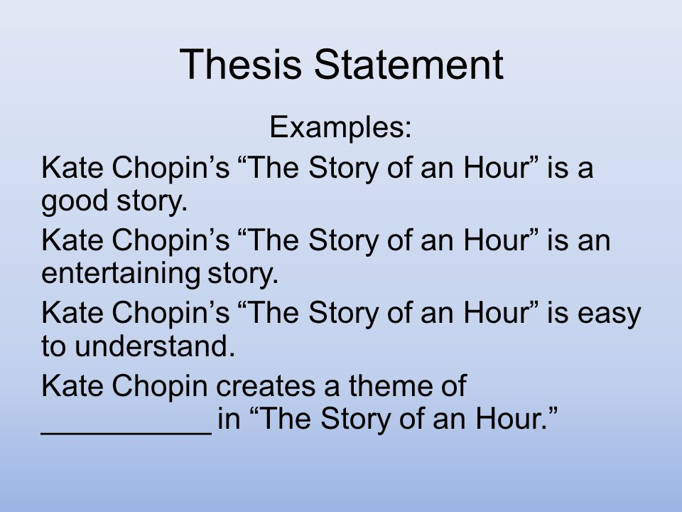 example of good thesis Example of bad thesis if the writer places the thesis statement at the beginning of the sentence the reader may not know if it is the main idea by the time he reaches at the end of the introduction.