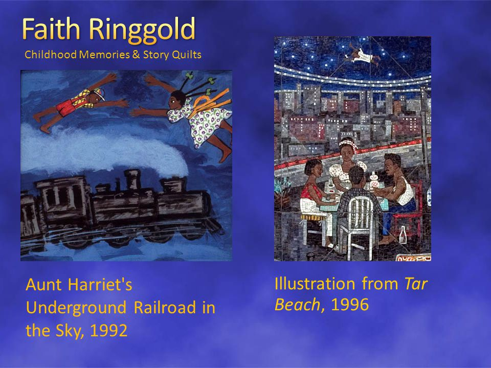 Childhood Memories & Story Quilts Illustration from Tar Beach, 1996 Aunt Harriet s Underground Railroad in the Sky, 1992