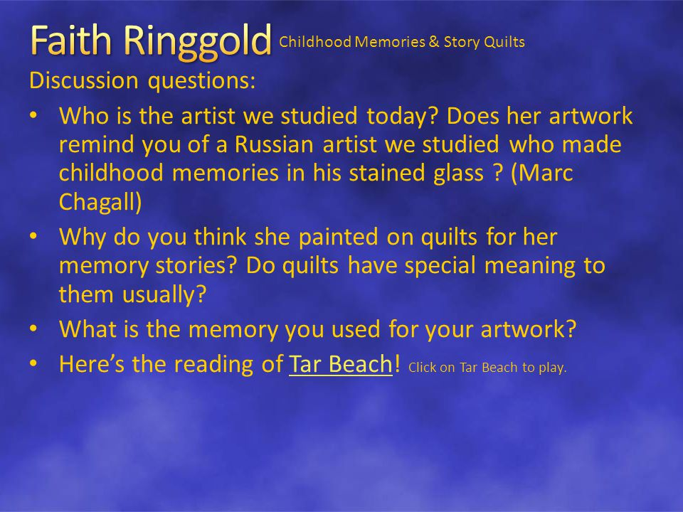 Childhood Memories & Story Quilts Discussion questions: Who is the artist we studied today.