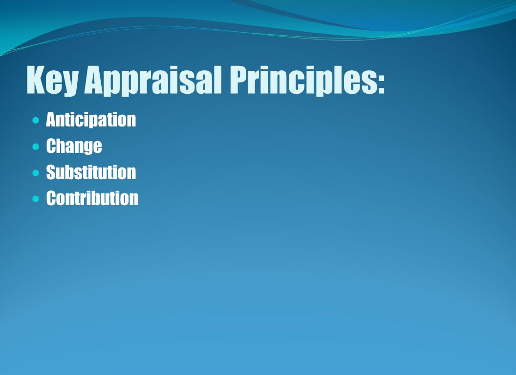Key Appraisal Principles: Anticipation Change Substitution Contribution