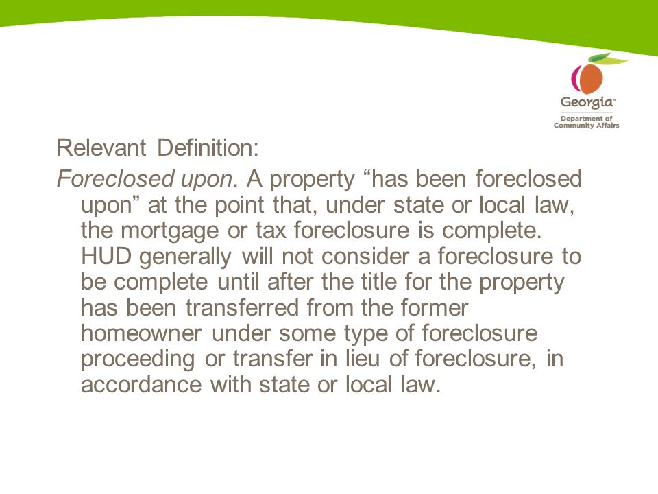 Relevant Definition: Foreclosed upon.