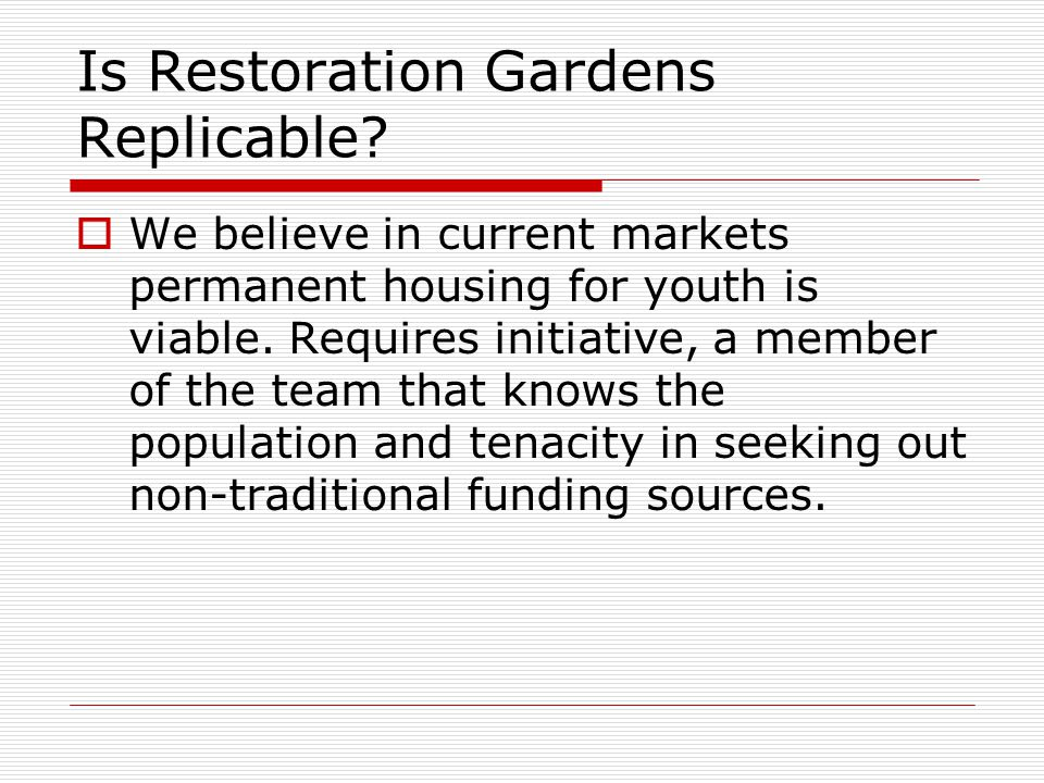 Is Restoration Gardens Replicable.