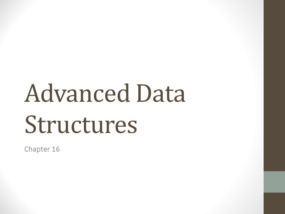 Advanced Data Structures Chapter 16