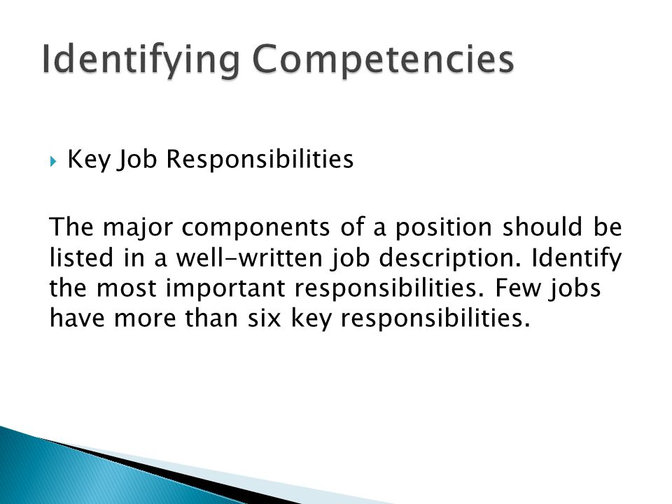 The major components of a position should be listed in a well-written job description.