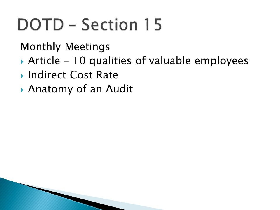 Monthly Meetings  Article – 10 qualities of valuable employees  Indirect Cost Rate  Anatomy of an Audit
