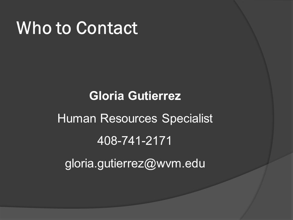 Who to Contact Gloria Gutierrez Human Resources Specialist