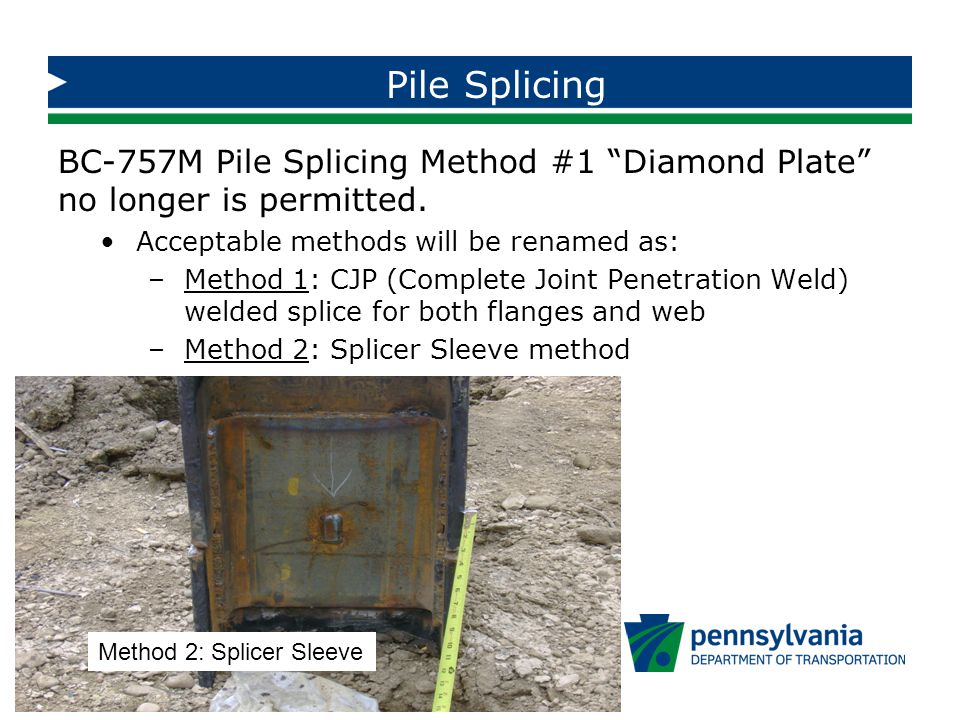 BC-757M Pile Splicing Method #1 Diamond Plate no longer is permitted.