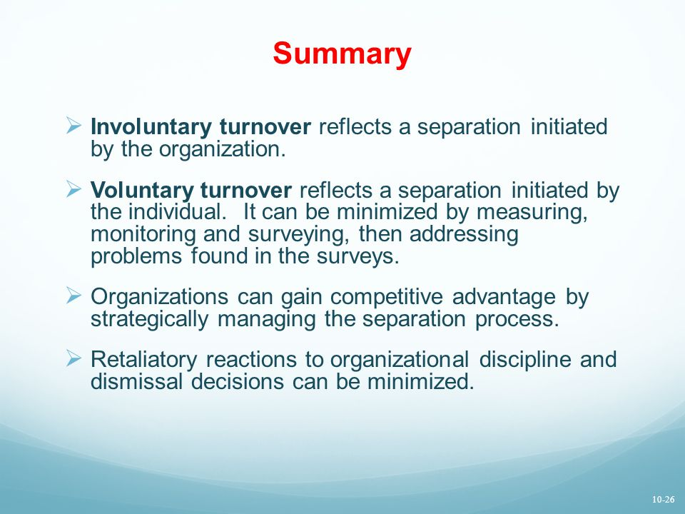 Summary  Involuntary turnover reflects a separation initiated by the organization.