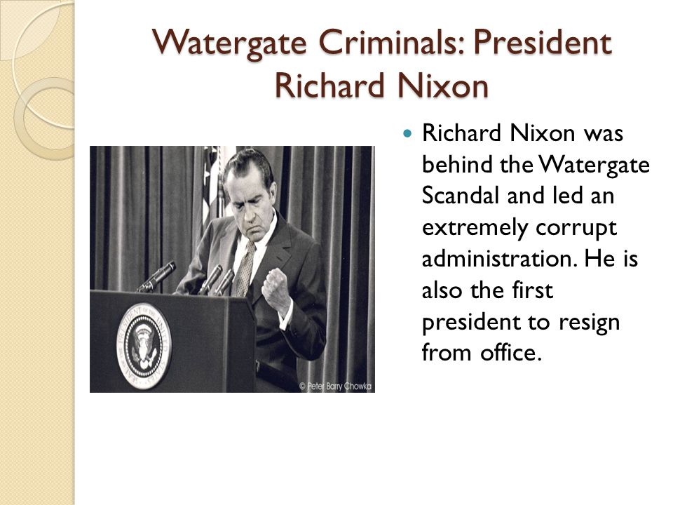 watergate scandal the downfall of president richard nixon ppt  4 watergate