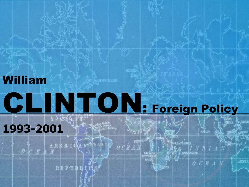William CLINTON : Foreign Policy