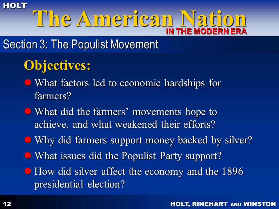 HOLT, RINEHART AND WINSTON The American Nation HOLT IN THE MODERN ERA 12 Objectives: What factors led to economic hardships for farmers.