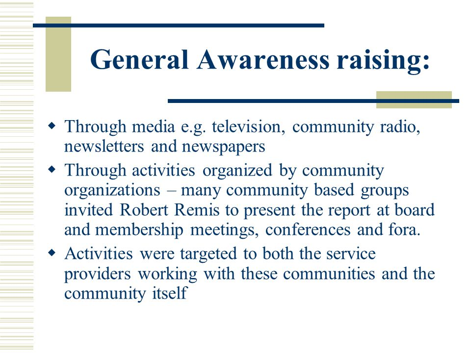 General Awareness raising:  Through media e.g.