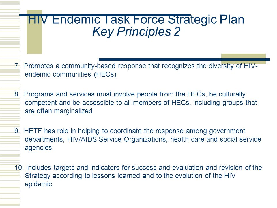 HIV Endemic Task Force Strategic Plan Key Principles 2 7.