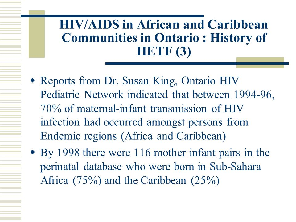 HIV/AIDS in African and Caribbean Communities in Ontario : History of HETF (3)  Reports from Dr.