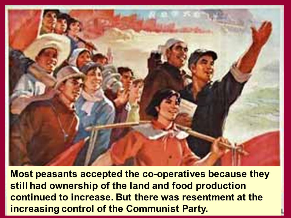 Most peasants accepted the co-operatives because they still had ownership of the land and food production continued to increase.
