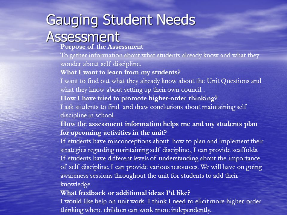 Gauging Student Needs Assessment Purpose of the Assessment To gather information about what students already know and what they wonder about self discipline.
