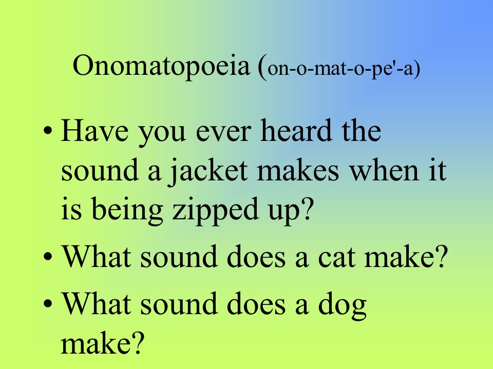 Onomatopoeia Today We Are Going To Learn How To Identify