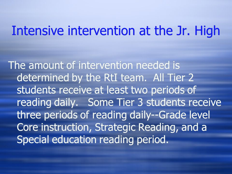 Intensive intervention at the Jr.