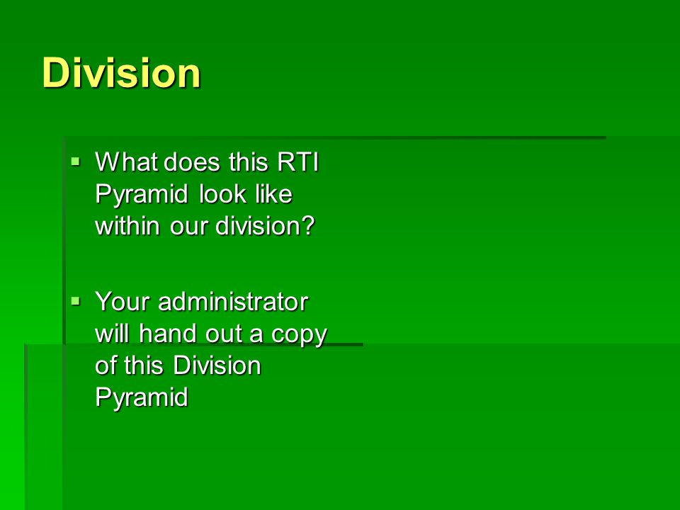 Division  What does this RTI Pyramid look like within our division.