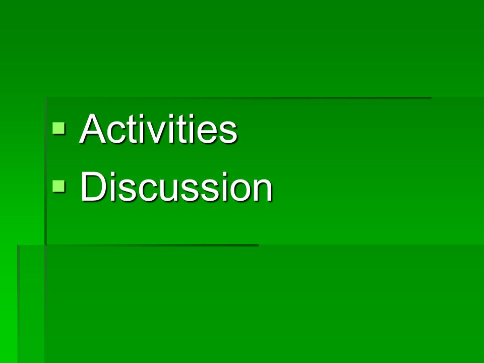  Activities  Discussion