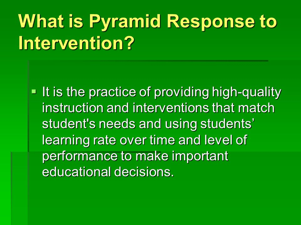 What is Pyramid Response to Intervention.