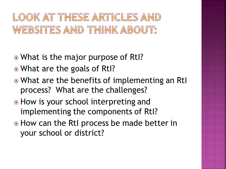  What is the major purpose of RtI.  What are the goals of RtI.