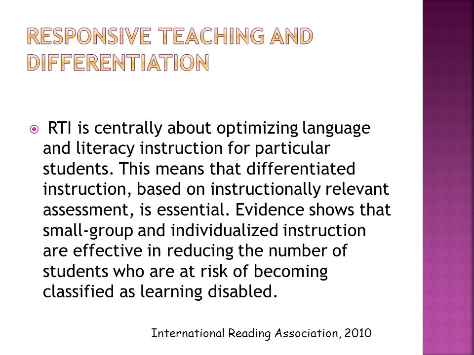  RTI is centrally about optimizing language and literacy instruction for particular students.