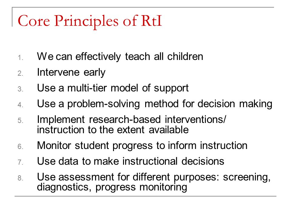 Core Principles of RtI 1. We can effectively teach all children 2.