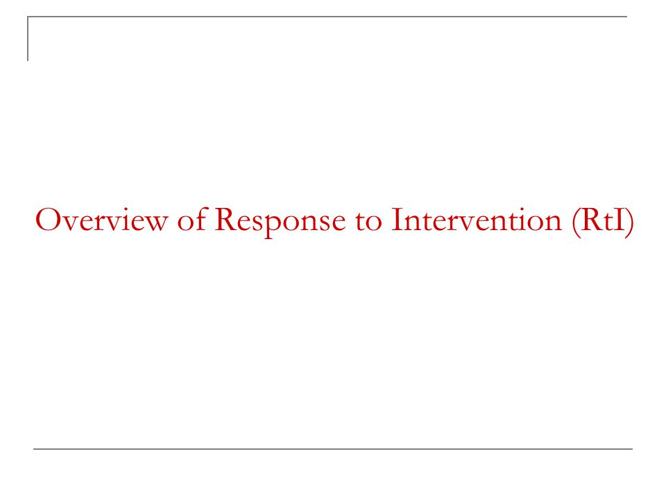 Overview of Response to Intervention (RtI)