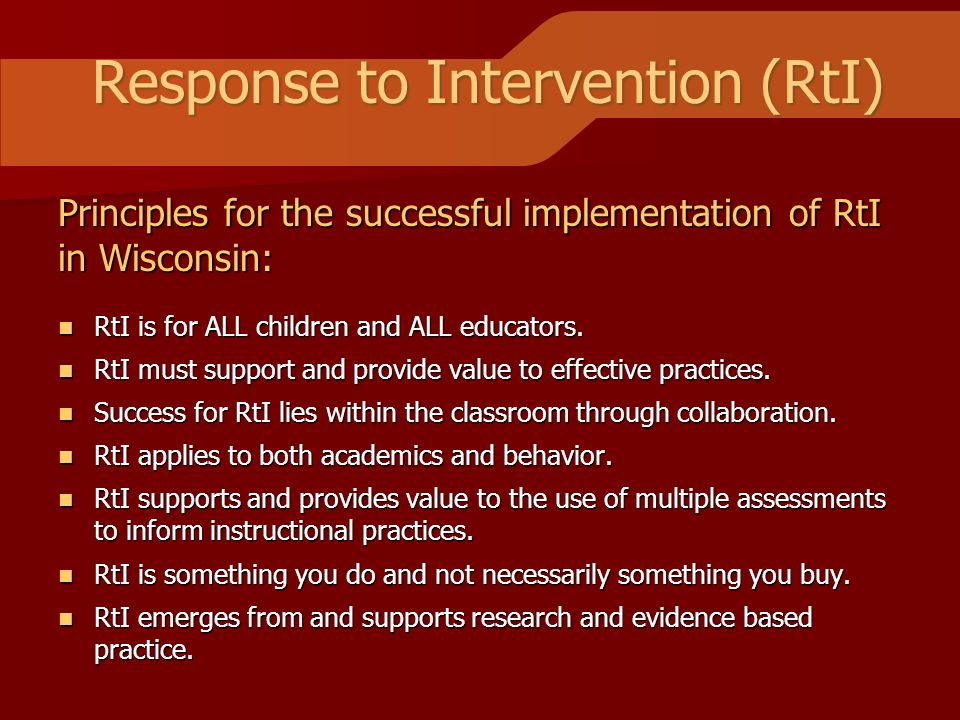 Response to Intervention (RtI) RtI is for ALL children and ALL educators.
