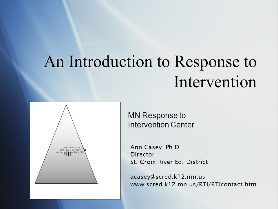An Introduction to Response to Intervention MN Response to Intervention Center Ann Casey, Ph.D.