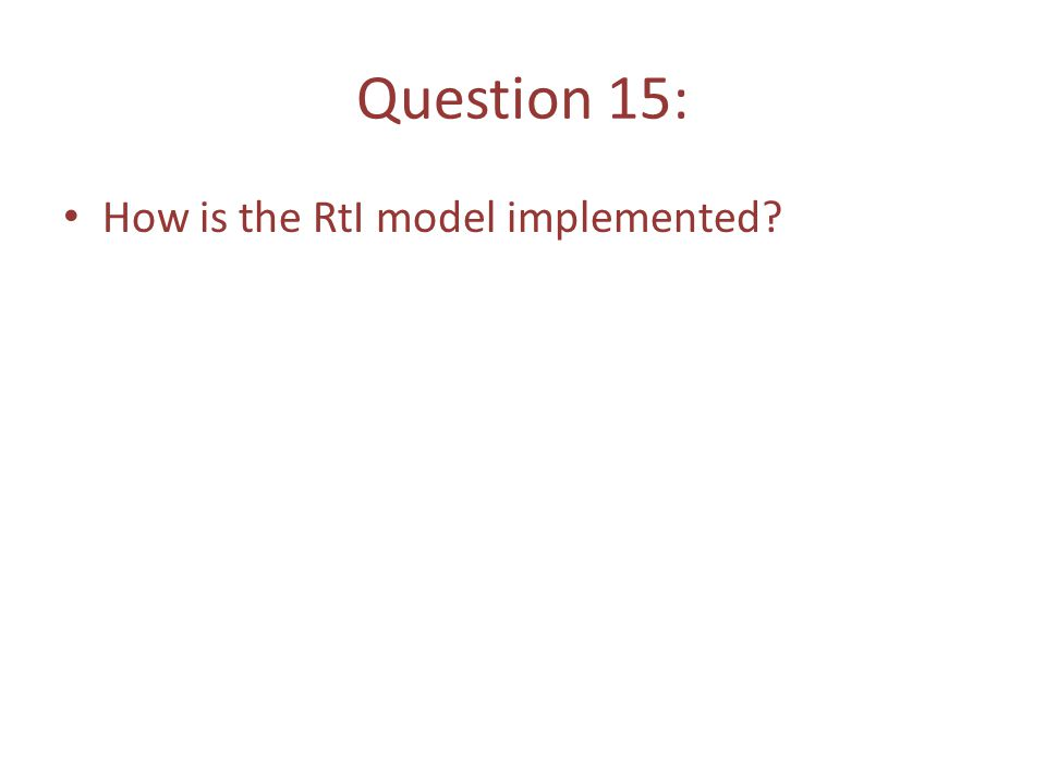 Question 15: How is the RtI model implemented