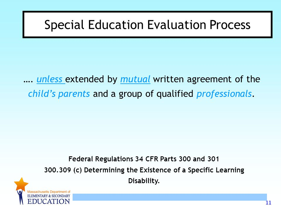 11 Special Education Evaluation Process ….