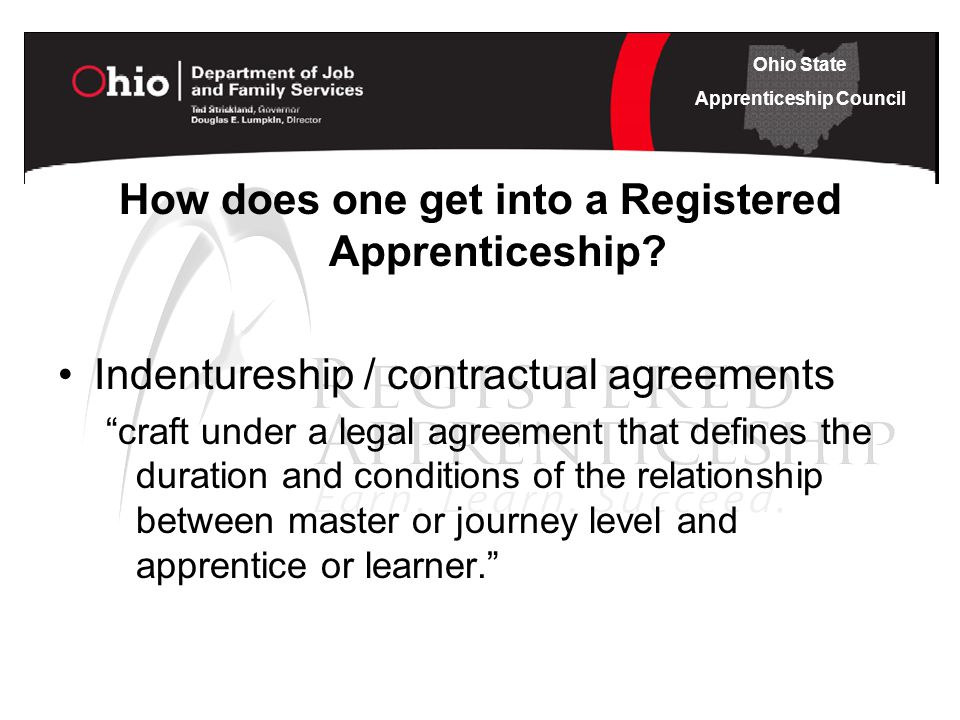 Ohio State Apprenticeship Council How does one get into a Registered Apprenticeship.