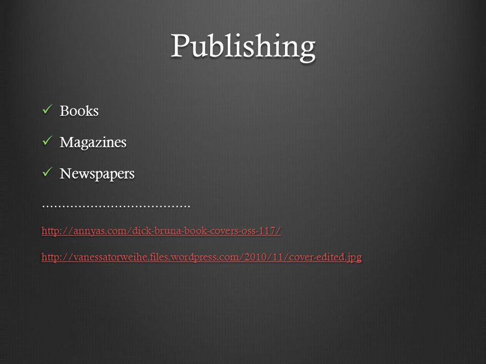 Publishing Books Books Magazines Magazines Newspapers Newspapers……………………………….