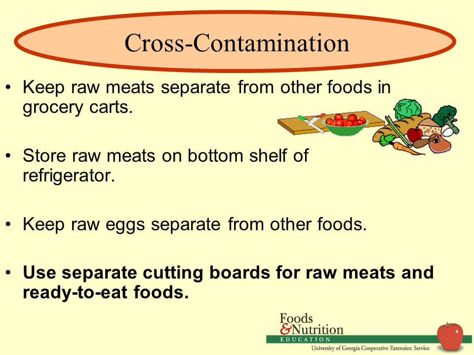 Cross-Contamination Keep raw meats separate from other foods in grocery carts.
