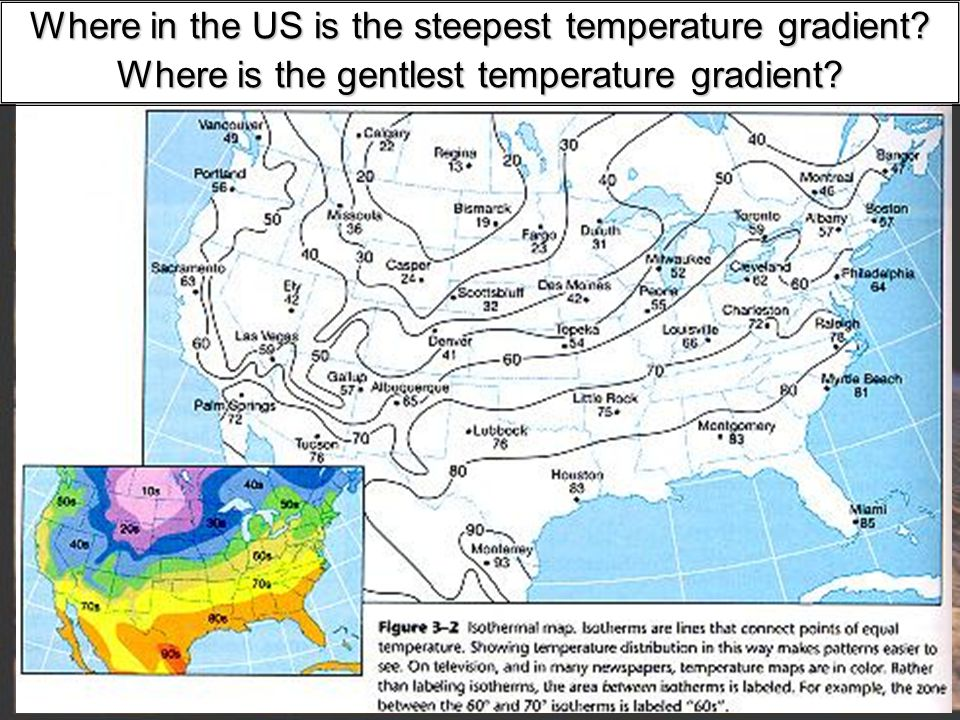Where in the US is the steepest temperature gradient Where is the gentlest temperature gradient