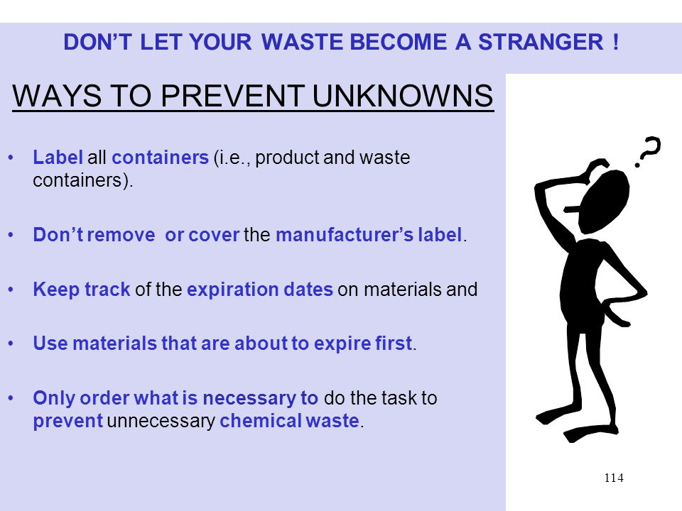 114 DON'T LET YOUR WASTE BECOME A STRANGER .